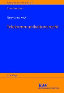 Neumann/Koch, Telekommunikationsrecht, 2. A., 2013